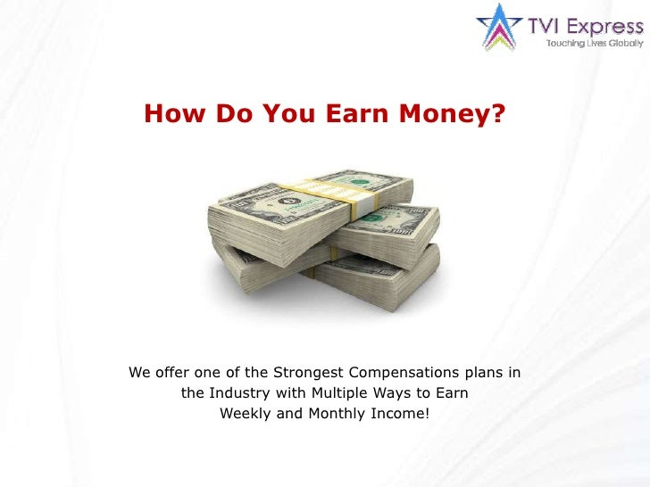 How Do You Earn Money?  <br />We offer one of the Strongest Compensations plans in the Industry with Multiple Ways to Earn...