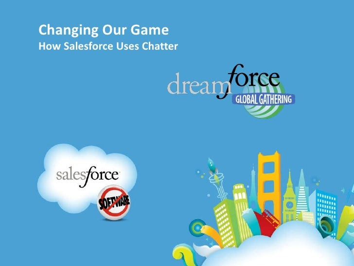 Changing Our Game How Salesforce Uses Chatter
