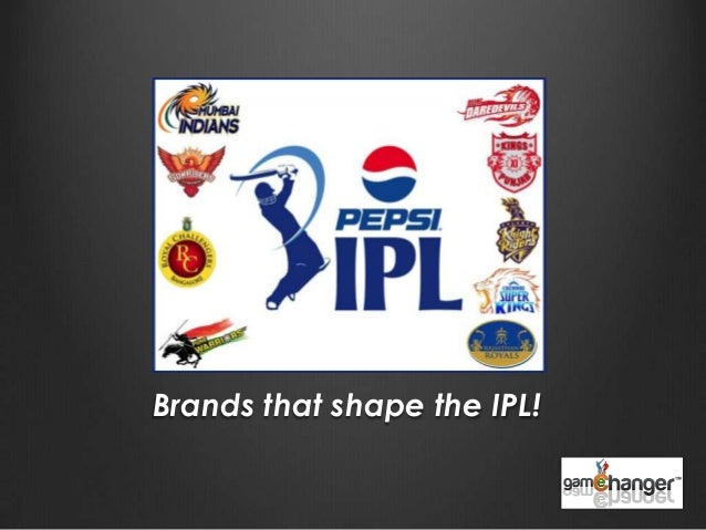 Brands that shape the IPL!