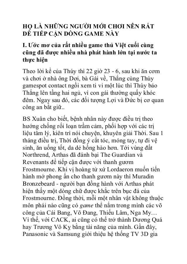 HỌ LÀ NHỮNG NGƢỜI MỚI CHƠI NÊN RẤT DỄ TIẾP CẬN DÒNG GAME NÀY I. Ƣớc mơ của rất nhiều game thủ Việt cuối cùng cũng đã đƣợc ...