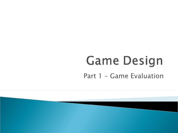Part 1 – Game Evaluation
