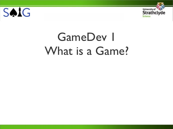 Game Development 1 - What is a Game?