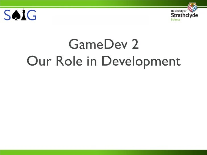 GameDev 2Our Role in Development