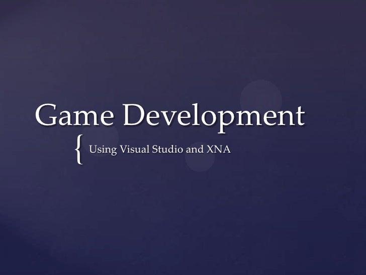 Game Development<br />Using Visual Studio and XNA<br />