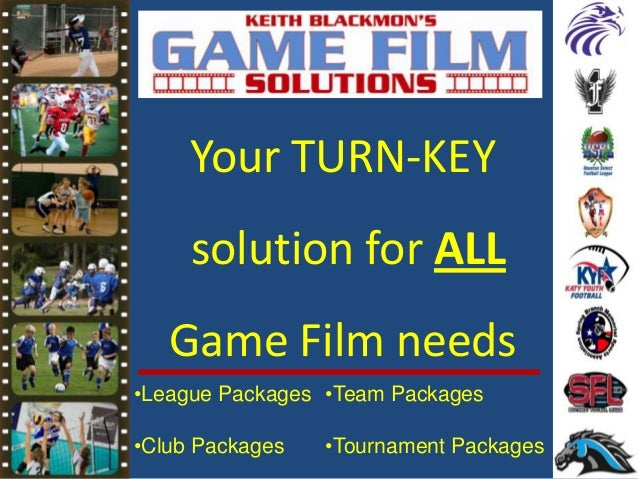 Your TURN-KEY solution for ALL Game Film needs •League Packages •Club Packages •Team Packages •Tournament Packages