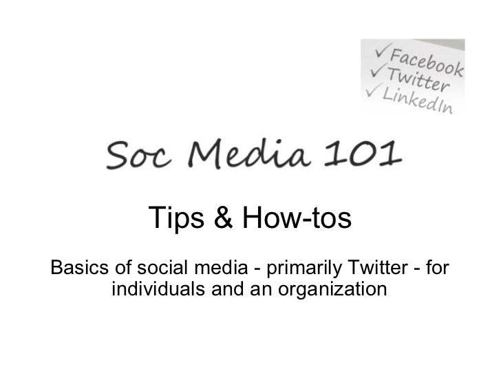 Tips & How-tos Basics of social media - primarily Twitter - for individuals and an organization