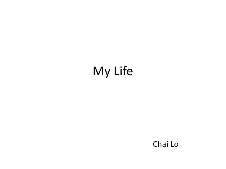 My Life<br />Chai Lo<br />