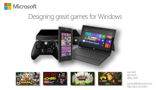 Designing great games for Windows  Source: http://blogs.msdn.com/b/windowsstore/archive/2011/12/06/announcing-the-new-wind...