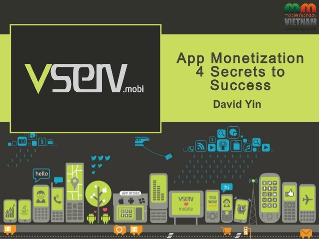 App Monetization 4 Secrets to Success David Yin