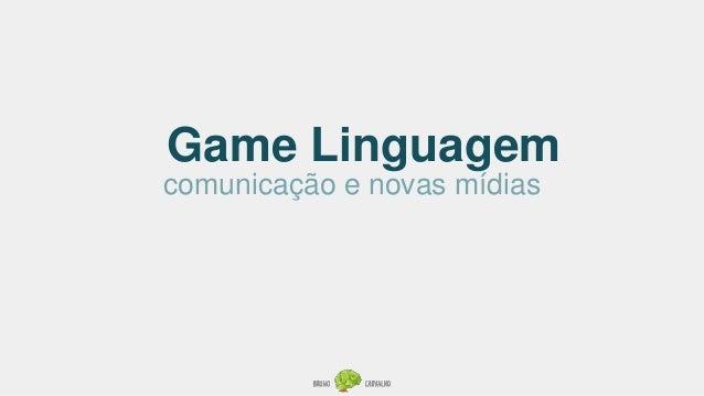 Game Linguagem comunicação e novas mídias