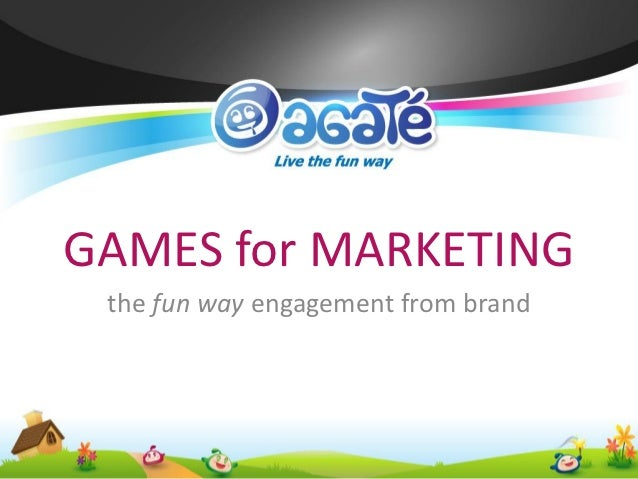 GAMES for MARKETING the fun way engagement from brand