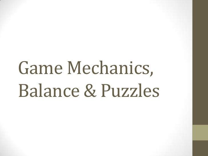 Game Mechanics,Balance & Puzzles