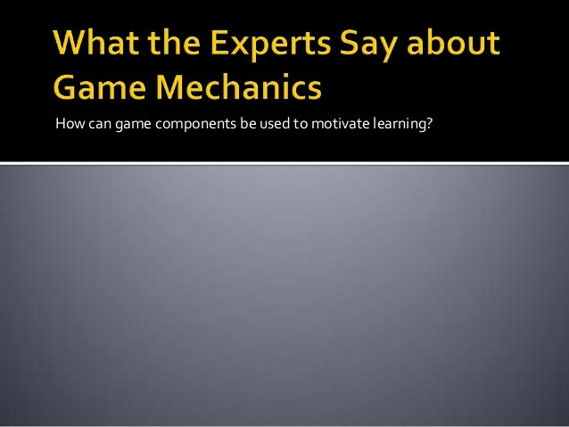 Game mechanics what experts say