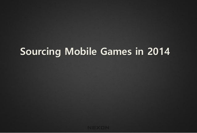 Sourcing Mobile Games in 2014