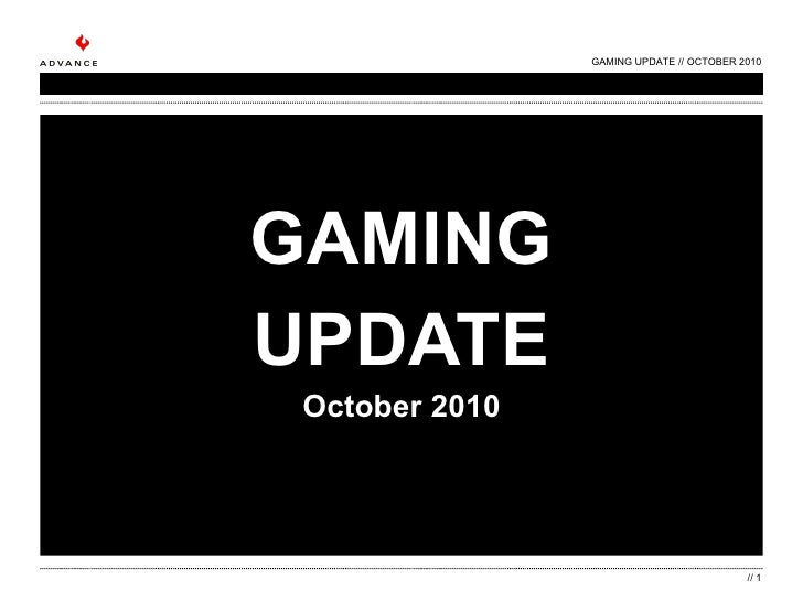 GAMING UPDATE October 2010 GAMING UPDATE // OCTOBER 2010 //