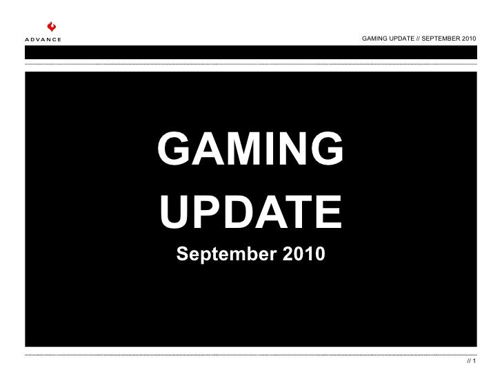 GAMING UPDATE September 2010 GAMING UPDATE // SEPTEMBER 2010 //