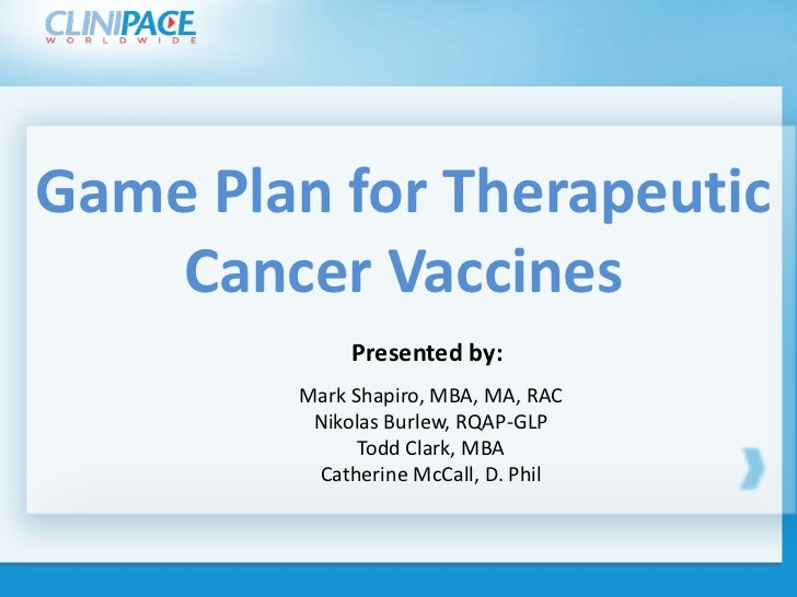 Game Plan for Therapeutic      Cancer Vaccines style Click to edit Master title                 Presented by:            M...