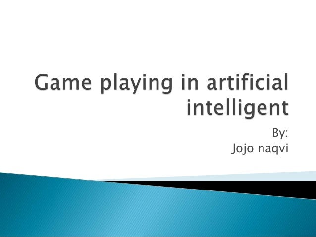 Game playing in artificial intelligent technique