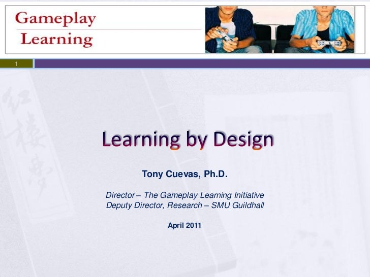 1             Tony Cuevas, Ph.D.    Director – The Gameplay Learning Initiative    Deputy Director, Research – SMU Guildha...