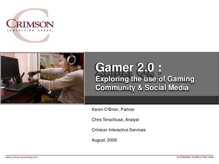 Gamer 2.0, Exploring the use of Gaming, Community and Social Media
