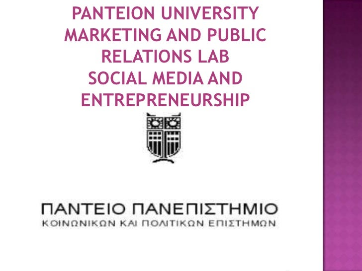 PANTEION UNIVERSITYMARKETING AND PUBLIC    RELATIONS LAB   SOCIAL MEDIA AND  ENTREPRENEURSHIP