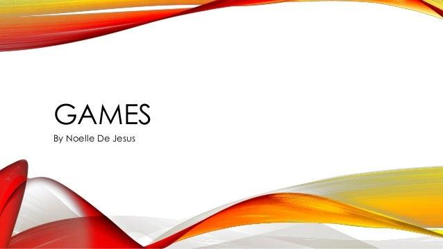 Games by Noelle De Jesus