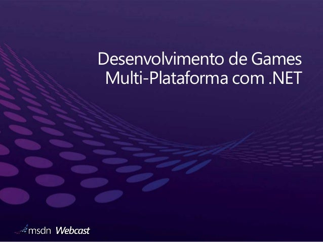 Desenvolvimento de Games Multi-Plataforma com .NET