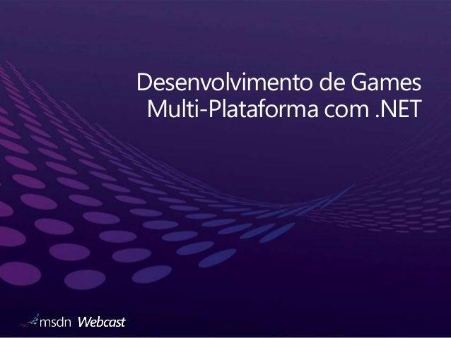 Semana Interop: Desenvolvimento de Games  Multi-Plataforma com .NET