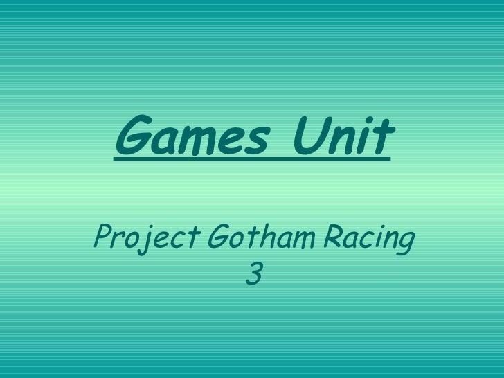 Games Unit Project Gotham Racing 3