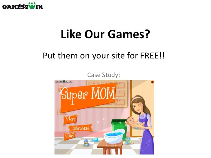 Like Our Games?Put them on your site for FREE!!           Case Study: