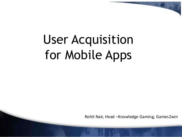 Beginner's guide to user acquisition for mobile apps and games