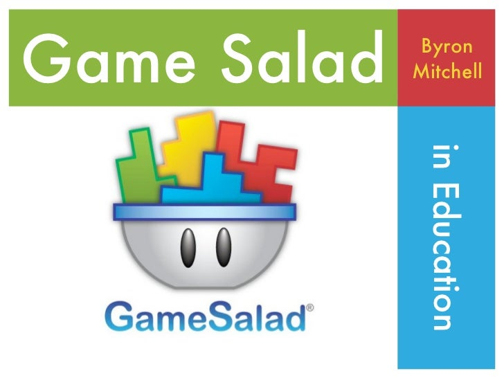 Game Salad   Byron             Mitchell              in Education
