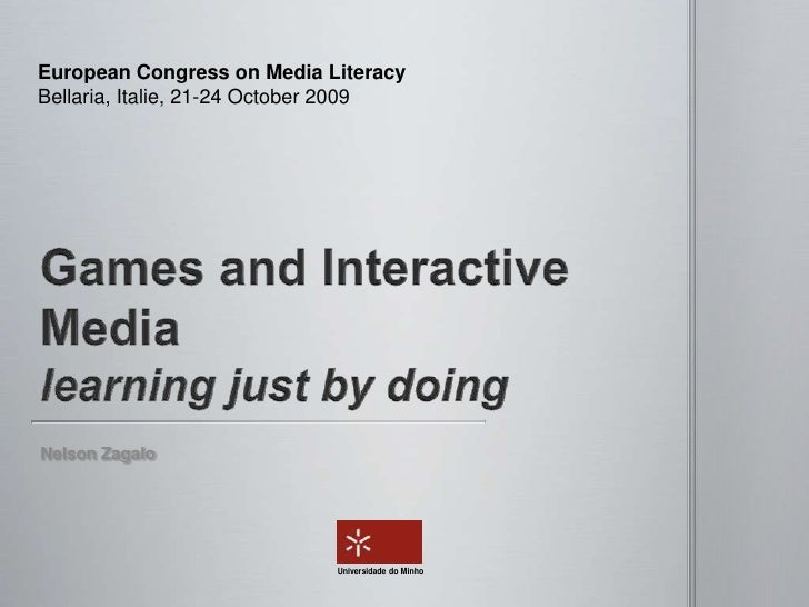 European Congress on Media Literacy<br />Bellaria, Italie, 21-24 October 2009<br />Games and Interactive Medialearning jus...
