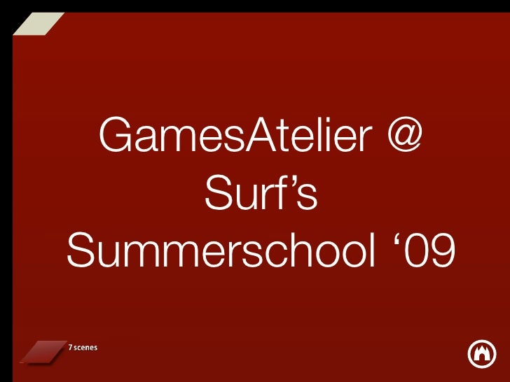 GamesAtelier @     Surf's Summerschool '09