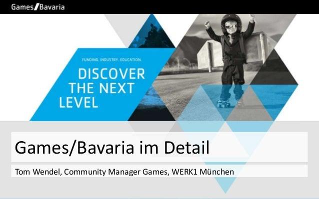 Games/Bavaria im Detail Tom Wendel, Community Manager Games, WERK1 München