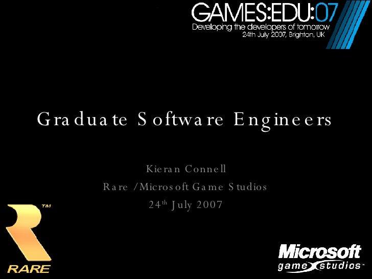 Graduate Software Engineers Kieran Connell Rare / Microsoft Game Studios 24 th  July 2007