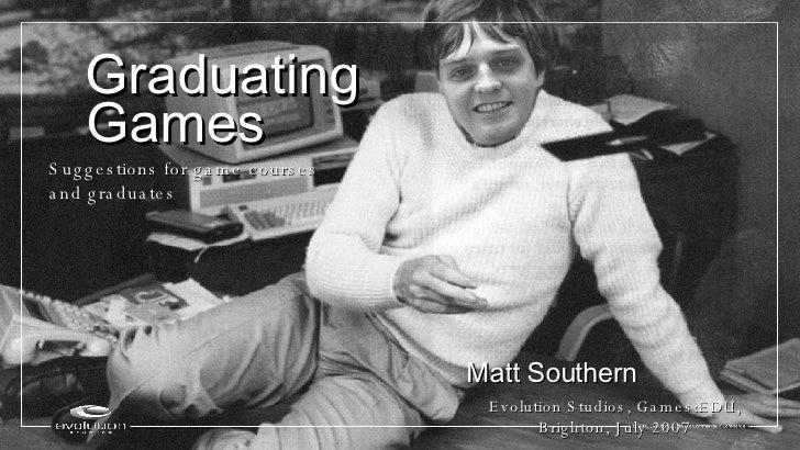Pixel-Lab / Games:EDU / Matt Southern / Graduating Games