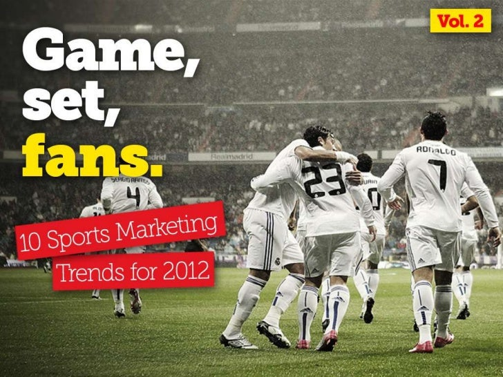 Game, Set, Fans: 10 Sports Marketing Trends for 2012