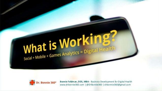 Bonnie Feldman, DDS, MBA - Business Development for Digital Health www.drbonnie360.com | @DrBonnie360 | drbonnie360@gmail....