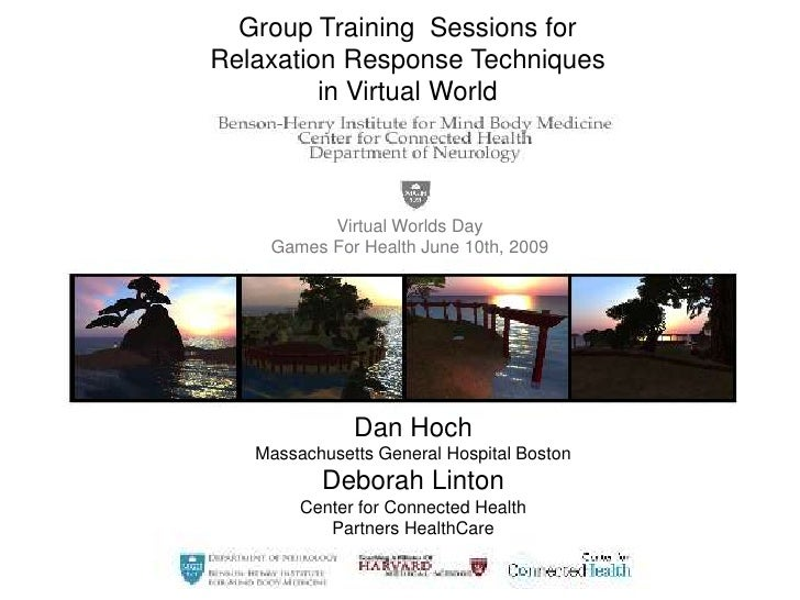 Group Training  Sessions for <br />Relaxation Response Techniques <br />in Virtual World<br />Virtual Worlds Day <br />Gam...