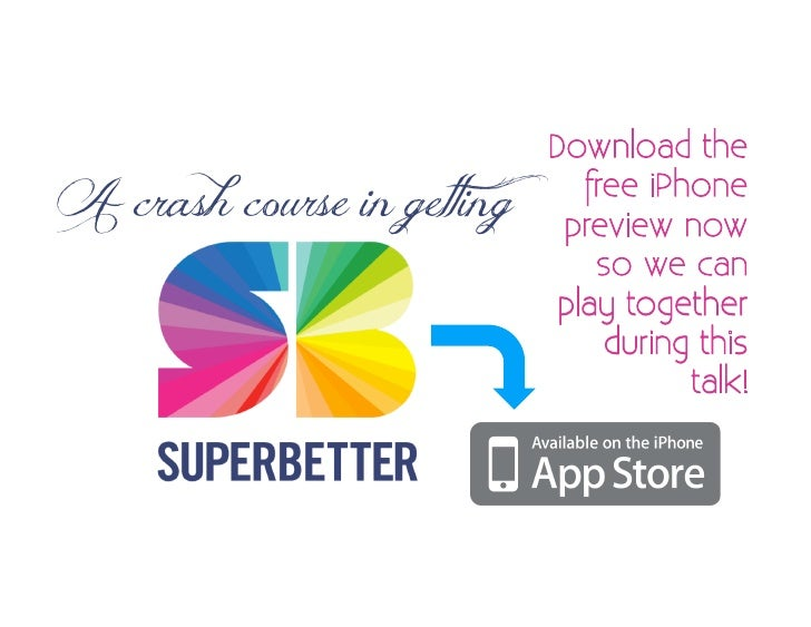 Games for Health: 2012 Keynote: A Crash Course in Getting SuperBetter