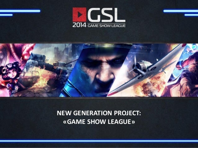 NEW GENERATION PROJECT: «GAME SHOW LEAGUE»