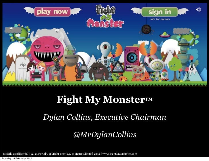 Fight My MonsterTM                               Dylan Collins, Executive Chairman                                        ...