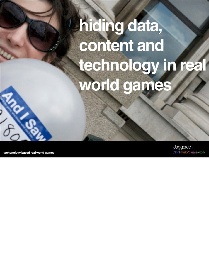 Hiding data, content and technology in real world games
