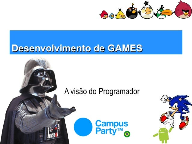 Desenvolvimento de GAMES  A visão do Programador