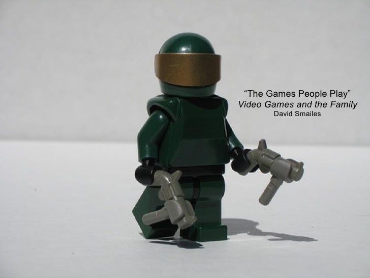 """"""" The Games People Play"""" Video Games and the Family David Smailes"""
