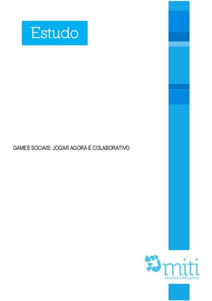 EstudoGAMES SOCIAIS: JOGAR AGORA É COLABORATIVO