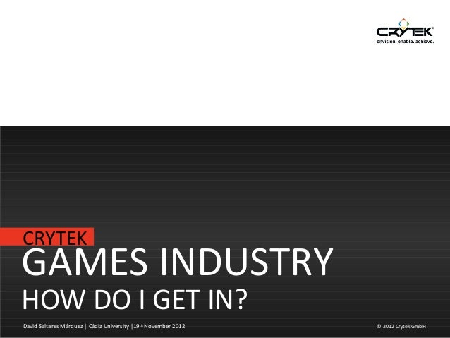 Games Industry. How do I get in?