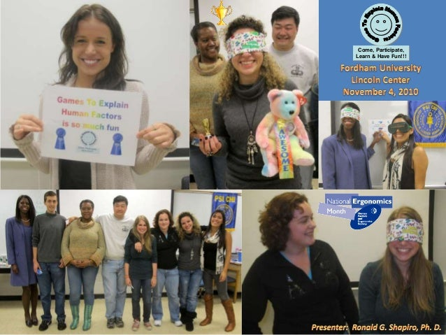 Games To Explain Human Factors: Come, Participate, Learn & Have Fun!!! An Education by Entertainment program Presenter Dr....