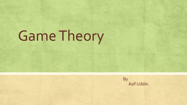 GameTheory By Asif Uddin.